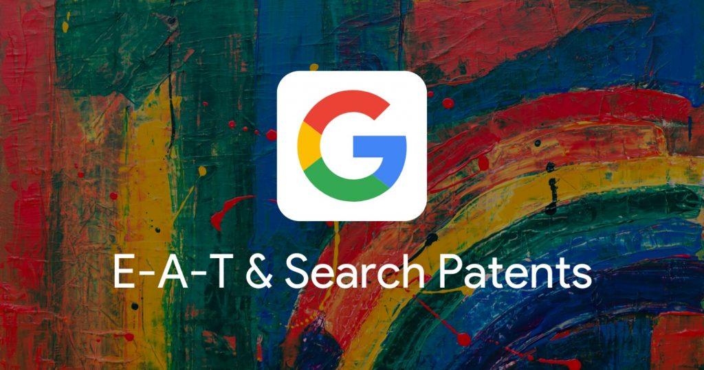 How e-a-t works and Google patents - Creatos Media